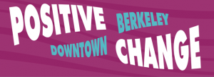 Positive Change for Downtown Berkeley