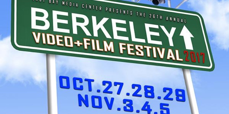 26th Annual Berkeley Video and Film Festival 2017